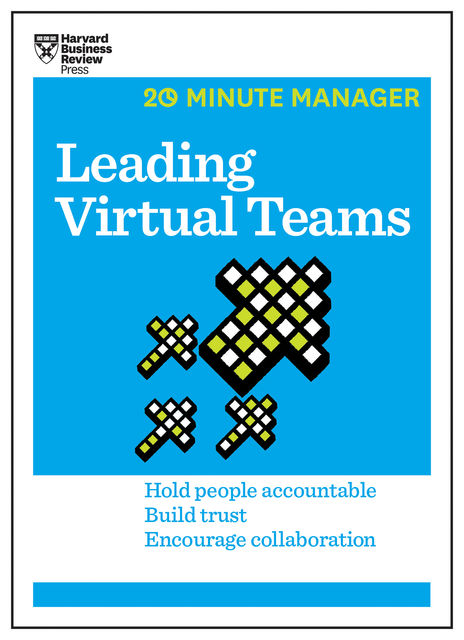 Leading Virtual Teams (HBR 20-Minute Manager Series), Harvard Business Review