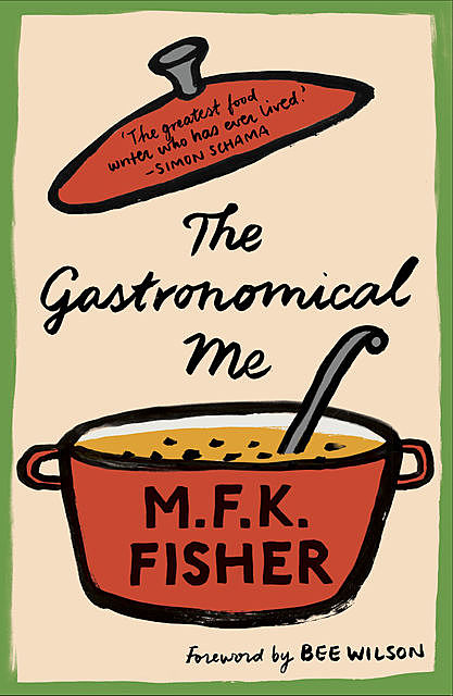The Gastronomical Me, M.F. K. Fisher