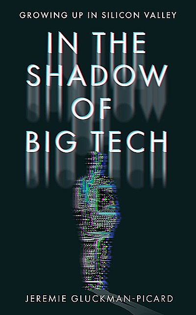 In the Shadow of Big Tech, Jeremie Gluckman-Picard