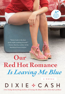 Our Red Hot Romance Is Leaving Me Blue, Dixie Cash