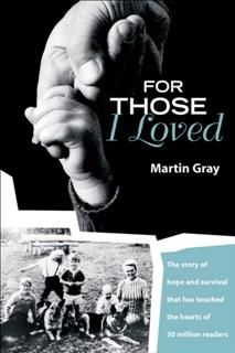For Those I Loved, Martin Gray