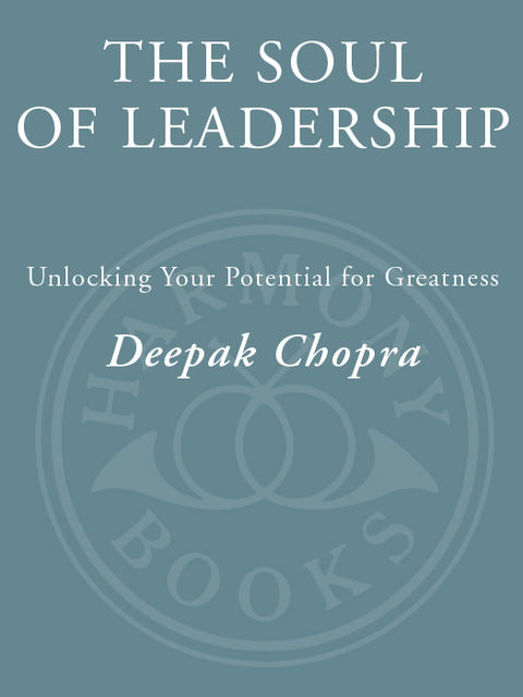 The Soul of Leadership, Deepak Chopra