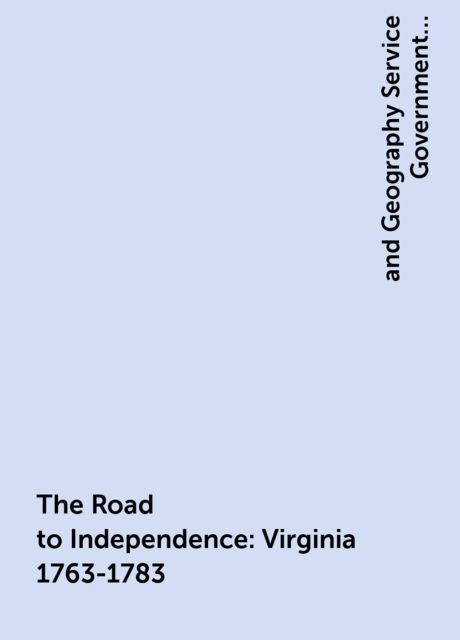The Road to Independence: Virginia 1763-1783, Geography Service Government Virginia