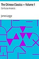 The Chinese Classics — Volume 1: Confucian Analects, James Legge