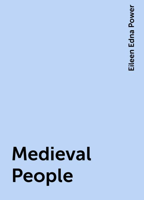 Medieval People, Eileen Edna Power