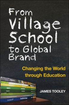 From Village School to Global Brand, James Tooley