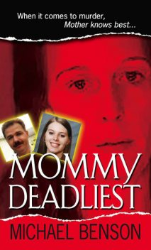 Mommy Deadliest, Michael Benson