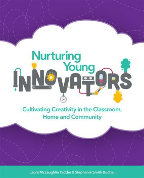Nurturing Young Innovators, Laura McLaughlin Taddei, Stephanie Smith Budhai