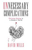 Unnecessary Complications, David Mills