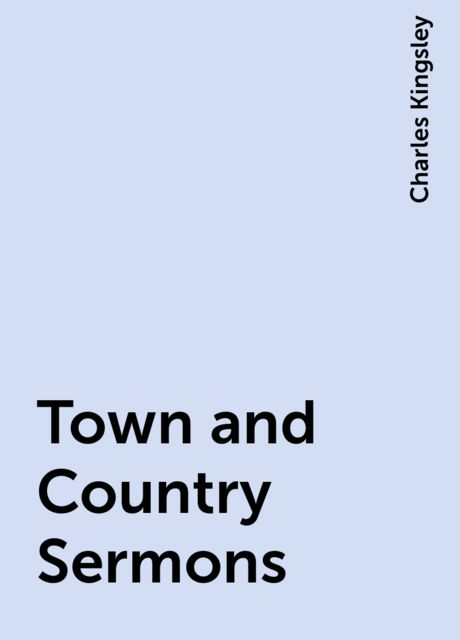 Town and Country Sermons, Charles Kingsley