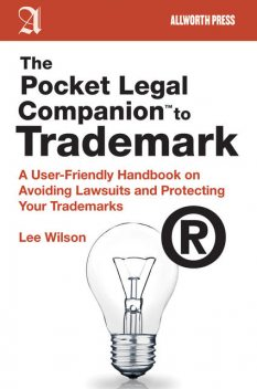 The Pocket Legal Companion to Trademark, Lee Wilson