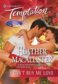 Can't Buy Me Love, Heather MacAllister