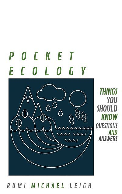 Pocket Ecology, Rumi Michael Leigh