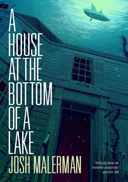 A House at the Bottom of a Lake, Josh Malerman