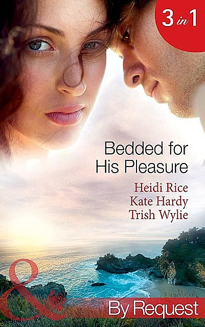 Bedded for His Pleasure, Kate Hardy, Heidi Rice, Trish Wylie