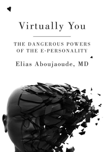 Virtually You, Elias Aboujaoude
