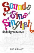 Sounds and Sins of Singlish And other nonsense, Rex Shelley