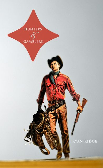Hunters and Gamblers, Ryan Ridge