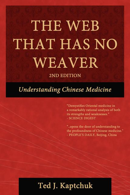 The Web That Has No Weaver: Understanding Chinese Medicine, Kaptchuk Ted