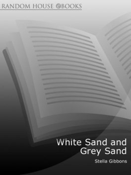 White Sand and Grey Sand, Stella Gibbons