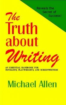 Truth About Writing, The, Michael Allen