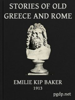 Stories of Old Greece and Rome, Emilie K. Baker