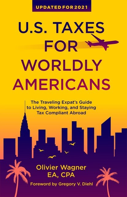 U.S. Taxes for Worldly Americans, Olivier Wagner
