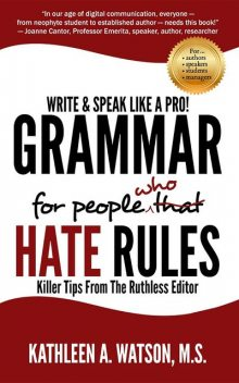 Grammar For People Who Hate Rules, Kathleen A Watson