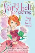 The Fairy Bell Sisters: Rosie and the Secret Friend, Margaret McNamara