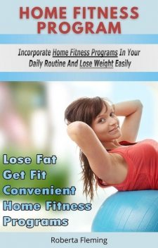 Lose Fat Get Fit Convenient Home Fitness Programs – Incorporate Home Fitness Programs In Your Daily Routine and Lose Weight Easily, Lucifer Heart