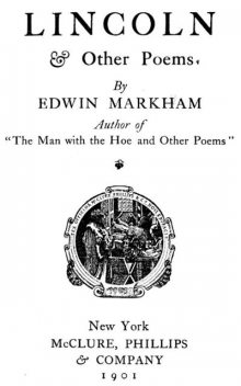 Lincoln & other poems, Edwin Markham