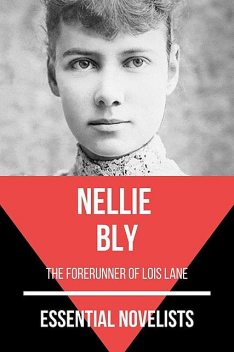 Essential Novelists – Nellie Bly, Nellie Bly, August Nemo