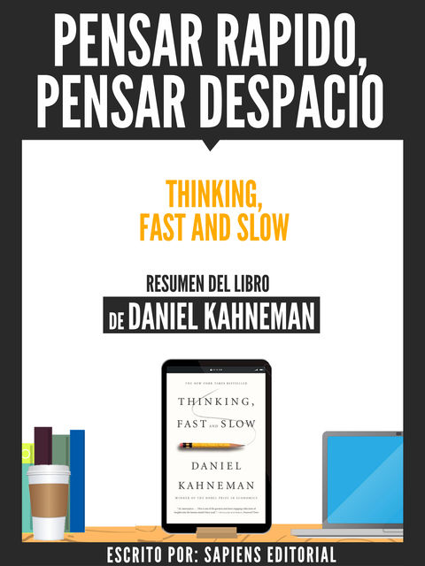 Pensar Rapido, Pensar Despacio (Thinking, Fast And Slow) – Resumen Del Libro De Daniel Kahneman, Usuario