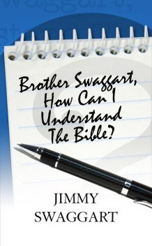 Brother Swaggart, How Can I Understand The Bible, Jimmy Swaggart