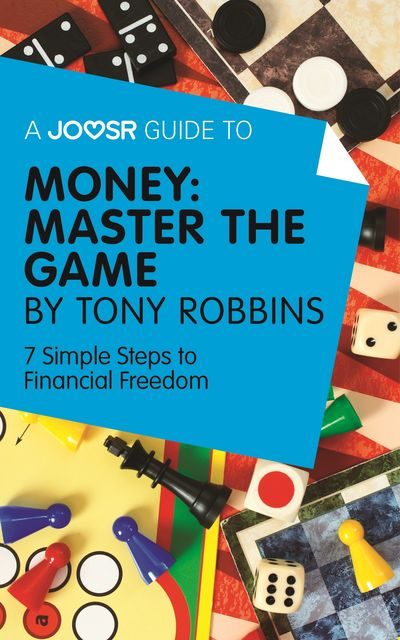 A Joosr Guide to Money: Master the Game by Tony Robbins, Joosr