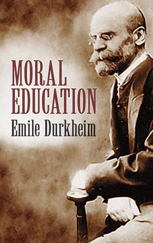 Moral Education, Emile Durkheim