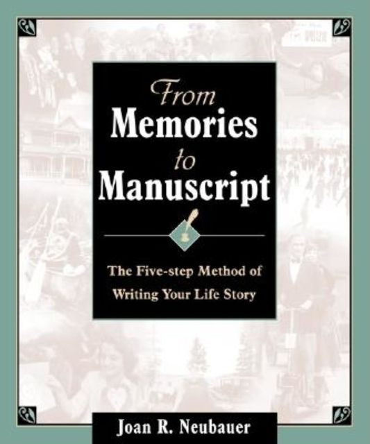 From Memories to Manuscript, Joan R. Neubauer