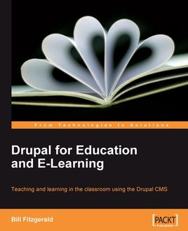 Drupal for Education and E-Learning, Bill Fitzgerald