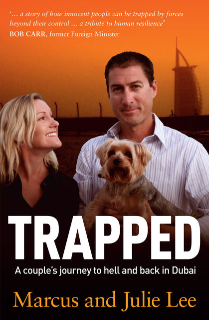 Trapped: A Couple's Five Years of Hell in Dubai, J Lee, M Lee