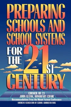 Preparing Schools and School Systems for the 21st Century, Frank Withrow, Gary Marx, Harvey Long