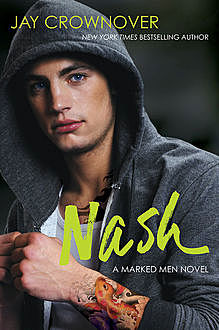 Nash (The Marked Men, Book 4), Jay Crownover