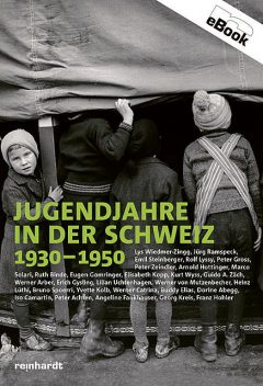 Jugendjahre in der Schweiz 1930–1950, Peter Zeindler, Peter Gross, Arnold Hottinger, Elisabeth Kopp, Emil Steinberger, Erich Gysling, Eugen Gomringer, Guido A. Zäch, Jürg Ramspeck, Kurt Wyss, Lilian Uchtenhagen, Lys Wiedmer-Zingg, Marco Solari, Rolf Lyssy, Ruth Binde, Werner Arber, Werner von