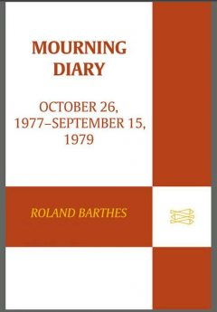 Mourning Diary, Roland Barthes