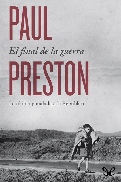 El final de la guerra, Paul Preston
