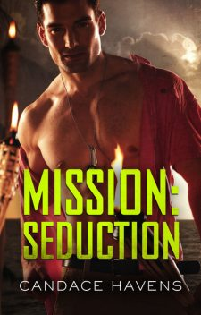 Mission: Seduction, Candace Havens