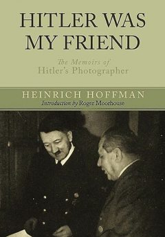 Hitler Was My Friend, Heinrich Hoffmann