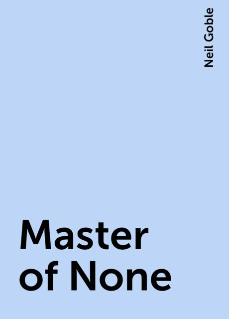 Master of None, Neil Goble