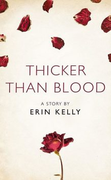 Thicker Than Blood, Erin Kelly
