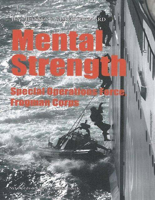 Mental Strength:Special Operations Force, Frogman Corps, Jens Hansen, Kim Østergaard