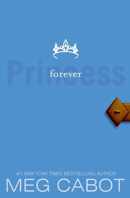 The Princess Diaries, Volume X: Forever Princess, Meg Cabot